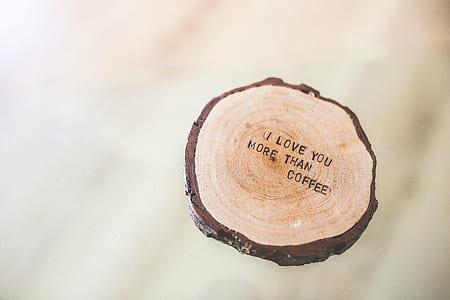 I love you more than coffee pad