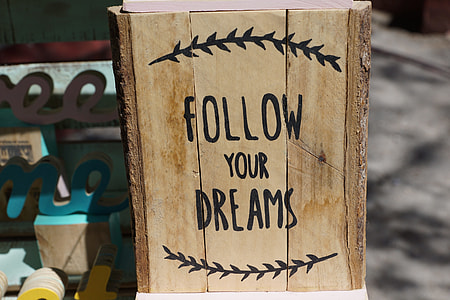 Follow Your Dreams board quote photo